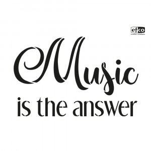 Stencil, Music is the answer, DIN A4, 1-teilig